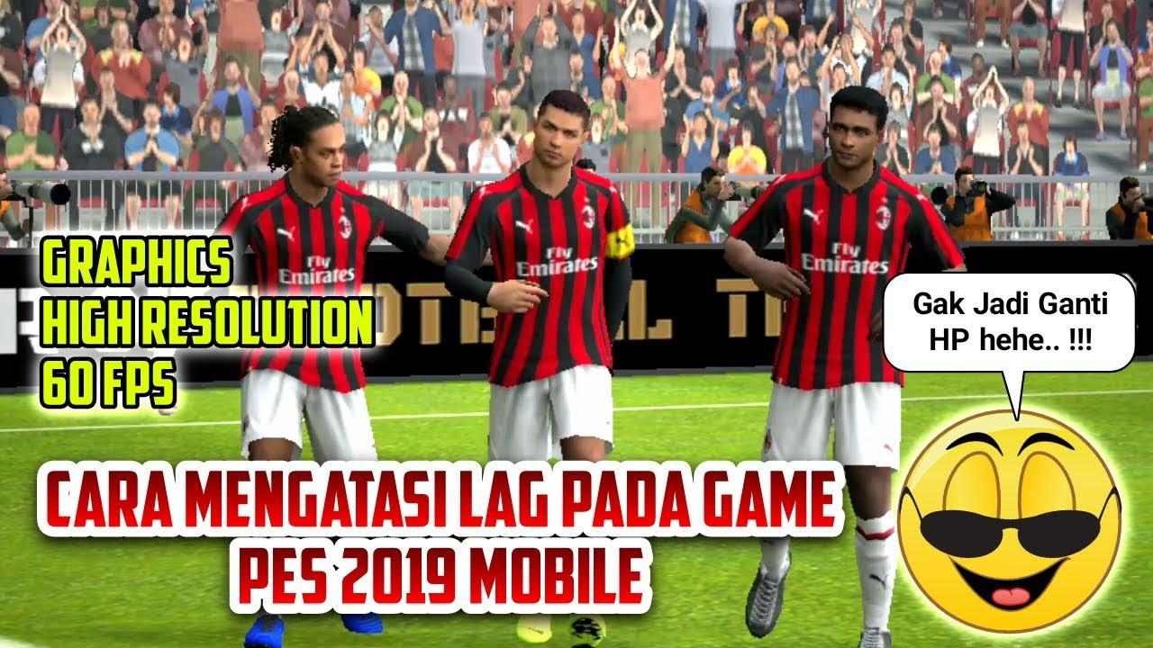 Tutorial Cara Mengatasi Lag Pada Game PES 2019 MOBILE - YouTube