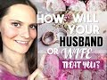 PICK A CARD👉🏼 💖 😍How Will Your Husband🤵🏼 Or Wife 👰🏼 Treat You?🌹💍