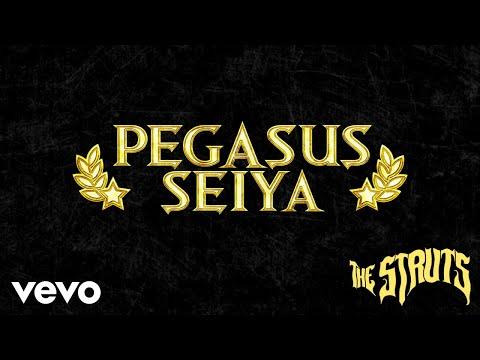 The Struts - Pegasus Seiya (Audio)