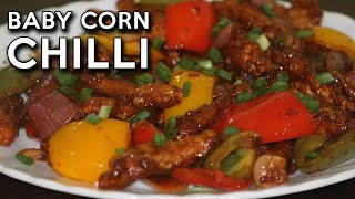 Chilli Baby Corn Recipe (Restaurant Style)   How to Make Baby Corn Manchurian   Baby Corn Chilli