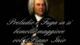 J.S.BACH PRELUDIO E FUGA IN SI BEMOLLE MAGGIORE VOL.1 PIANO INIO PLACIDO