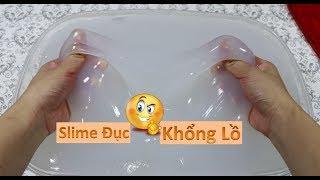 Trải Nghiệm Làm Slime Đục Khổng Lồ Từ 1 Gallon Keo Trong Dõm II Kết Quả Chơi Quá Đã