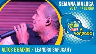 Altos e Baixos - Leandro Sapucahy  (Semana Maluca 2017)