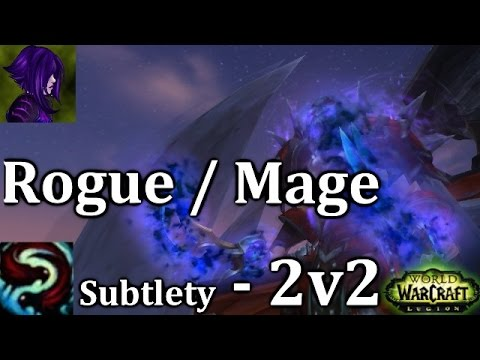Ω Sativ | 2200 Subtlety Rogue / Mage 2v2 Arena - [7.1.5] [WoW PvP] - Ft. Cartoonz - Legion Season 2