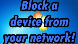 How to block a specific computer/device from accessing/connecting to your network thumbnail
