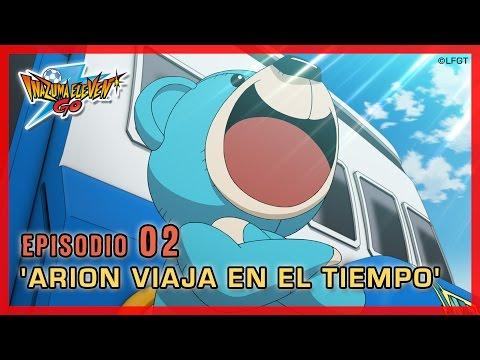 Inazuma Eleven Go Chrono Stones Episodio 2 español «¡Arion viaja en el tiempo!»