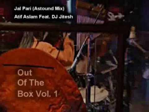 Jal Pari (Astound Mix) - Atif Aslam feat. DJ Jitesh