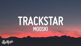 Download Mooski - Track Star (Lyrics)   She a runner she a track star
