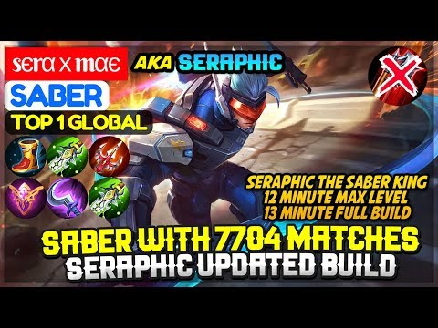 Saber With 7704 Matches, Seraphic Updated Build [ Top 1 Global Saber ] sєrα х mαє -  Mobile Legends
