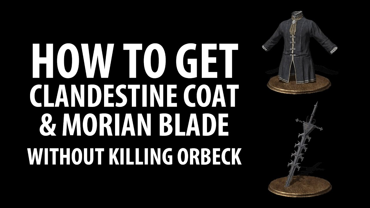 Repeat Dark Souls 3 How to get Clandestine Coat & Morian Blade by