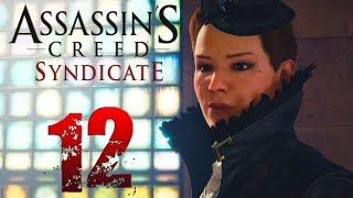 Assassin's Creed Syndicate. Прохождение. Часть 12 (Загадка Собора Святого Павла и Люси Торн)