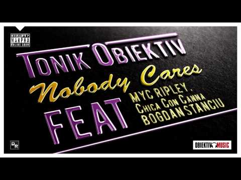 Tonik Obiektiv feat. Myc Ripley & Chica Con Canna - Nobody Cares (Official song)