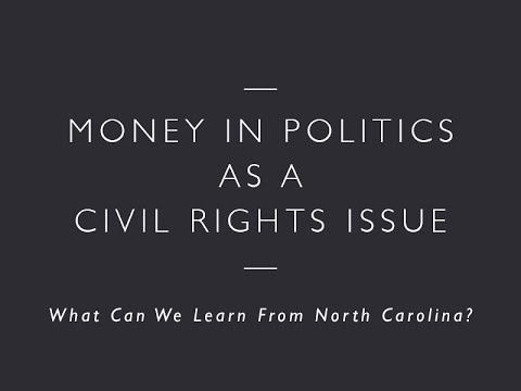 Money In Politics As A Civil Rights Issue: What Can We Learn From North Carolina