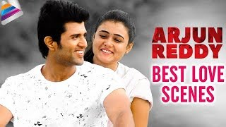 Arjun Reddy Movie BEST LOVE SCENES | Vijay Deverakonda | Shalini Pandey | Arjun Reddy Full Movie
