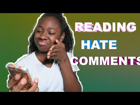 READING HATE COMMENTS