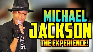 Michael Jackson: The Experience! (w/Will Power)