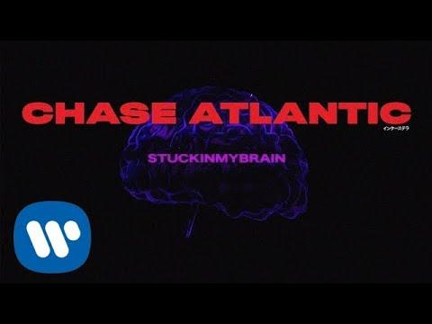 Chase Atlantic - STUCKINMYBRAIN (Official Lyric Video)