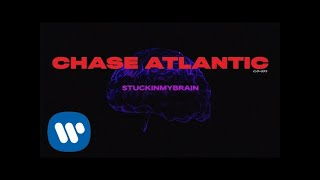 Chase Atlantic - STUCKINMYBRAIN (Official Lyric Video)