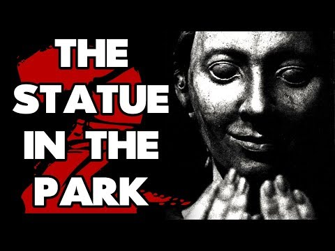 """The Statue in the Park"" (2/2) 