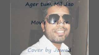 Agar Tum Mil Jao - Karaoke - Cover by Jawad