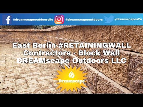 East Berlin #RETAININGWALL contractors - Block Wall - DREAMscape Outdoors LLC - Retaining Wall