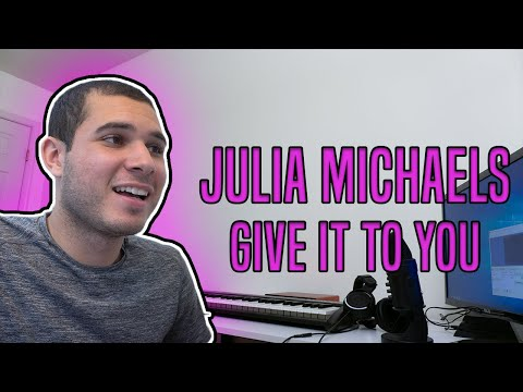 Julia Michaels - Give It To You (REACTION!!)