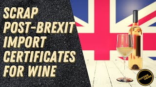 UK to scrap post-Brexit import certificates for wine – Outside Views