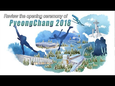 Live: Review the opening ceremony of PyeongChang 2018平昌冬奥会开幕式总结