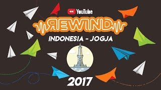 YOUTUBE REWIND INDONESIA 2017 - YOGYAKARTA | The Last Vertical Of 2017