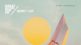 Great Good Fine Ok & Before You Exit - Find Yourself [Ultra Music]