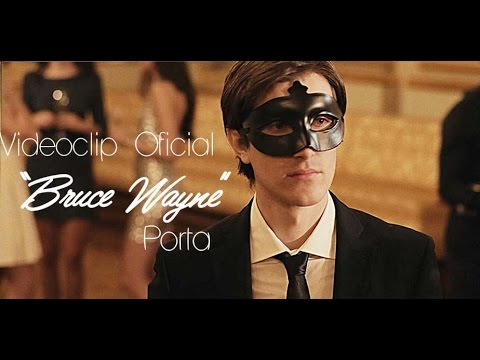 PORTA | BRUCE WAYNE | VIDEO OFICIAL