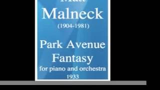 Matt Malneck (1904-1981) : Park Avenue Fantasy, for piano and orchestra (1933)