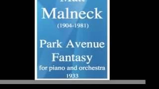 Matt Malneck (1904-1981) : Park Avenue Fantasy, for piano and orchestra (1933)