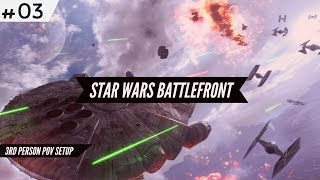 STAR WARS BATTLEFRONT | 3RD PERSON POV SETUP | GAMEPLAY #03 ★ ENGLISH