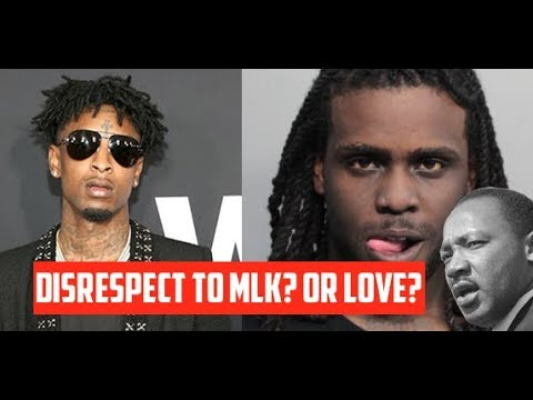 21 Savage and Chief Keef Disrespect Martin Luther King Jr? or are they Showing Love? You Decide