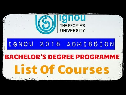 IGNOU BACHELORS DEGREE PROGRAMME [BDP] 2018 || IGNOU ADMISSION OPEN FOR ALL COURSES|| BA,BSC,BCOM...