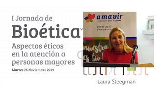 I Jornada de Bioética Amavir | Laura Steegman