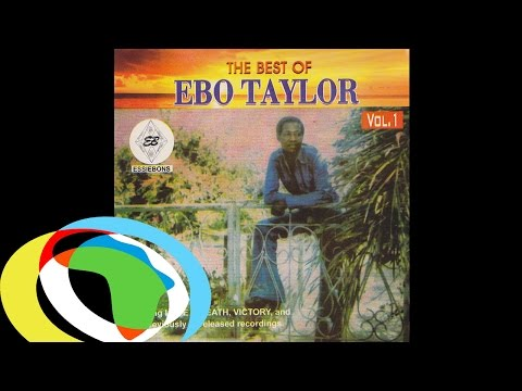 Ebo Taylor - The Best Of (Official Audio)