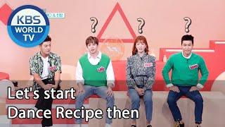 Let&#39s start Dance Recipe then (IDOL on Quiz)  KBS WORLD TV 201028