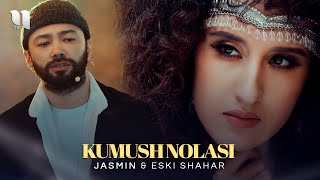 Jasmin \u0026 Eski shahar - Kumush nolasi (Official Music Video)