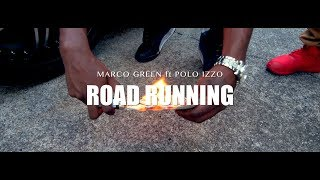 Marco Green ft. Polo Izzo - Road Running (Shot By: @MDCProduction)