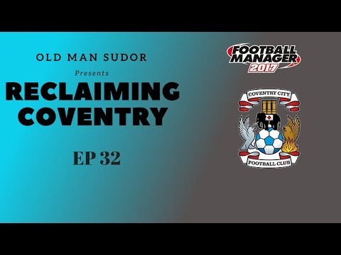 FM17   Reclaiming Coventry 4 games to go, 3 point  till safe, 2 games now, 1 outcome