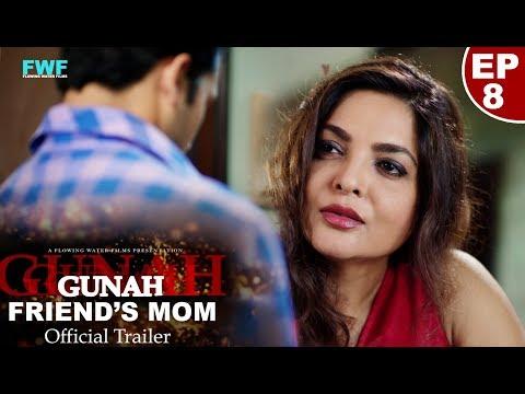 Gunah - FRIEND'S MOM - Episode 8 - Official Trailer | FWFOriginals