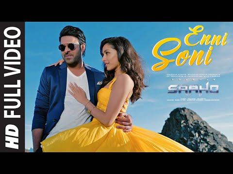 Full Video: Enni Soni | Saaho | Prabhas, Shraddha Kapoor | Guru Randhawa, Tulsi Kumar Mp3