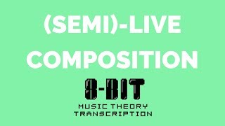 (Semi)-Live Composition and Transcription with 8-bit Music Theory