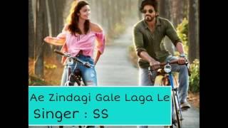Ae Zindagi Gale Laga Le (Take 1) By SS
