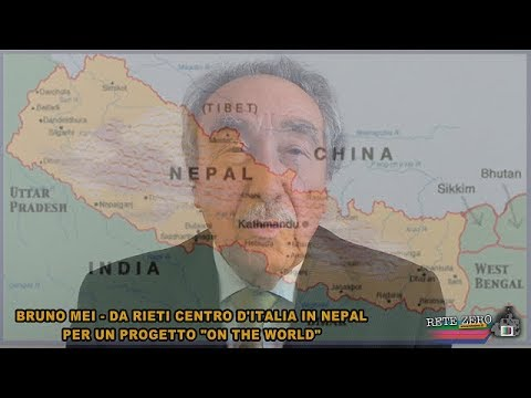 BRUNO MEI - DA RIETI CENTRO D'ITALIA IN NEPAL PER UN PROGETTO