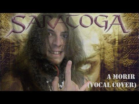 SARATOGA - A MORIR (Vocal cover)