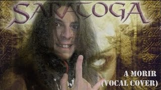 SARATOGA - A MORIR (Vocal cover)
