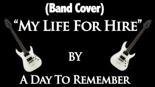 "(Band Cover) - ""My Life For Hire"" by A Day to Remember"